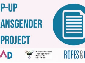 GLAD,Ropes & Gray,Massachusetts Transgender Political Coalition